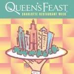 Queen's Feast -- Charlotte Restaurant Week