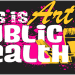 Art showcase: This is Art. This is Public Health