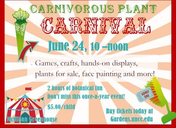 UNC Charlotte Botanical Gardens, 9090 Craver Road, Is Holding A Carnivorous  Plant Carnival For Kids On Saturday, June 24th, 2017, From 10 A.m. To 12  P.m.