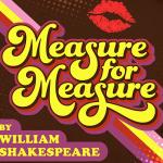 Last weekend: Charlotte Shakespeare presents Measure for Measure