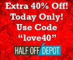 40% off Half Off Depot on Valentine's Day